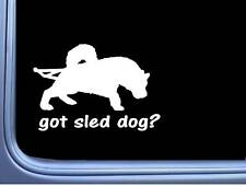 got Sled Dog L798 6 inch Sticker dogsled husky malamute samoyed dog Decal