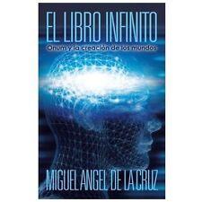 El Libro Infinito : Onum y la Creacion de Los Mundos by Miguel Angel De La...