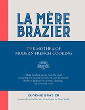 La Mere Brazier: The Mother of Modern French Cooking by Eugenie Brazier | Hardco
