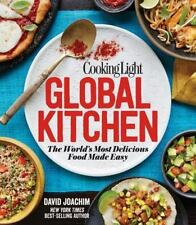 Cooking Light Global Kitchen : The World's Most Delicious Food Made Easy by...