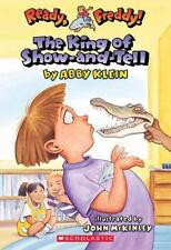 Ready, Freddy! #2: The King of Show-and-Tell: By Klein, Abby