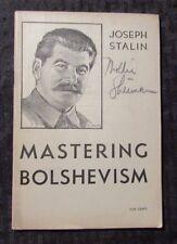 1940's? MASTERING BOLSHEVISM by Joseph Stalin VG Pamphlet 64 pgs