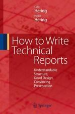 How to Write Technical Reports : Understandable Structure, Good Design,...