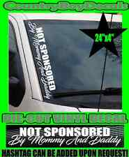 Not Sponsored By Mommy and Daddy VERTICAL Pillar Windshield Vinyl Decal Sticker