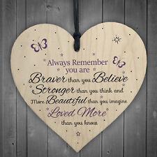 Braver Stronger Smarter & Beautiful Wooden Heart Friendship Plaque Sign