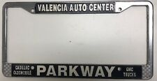 METAL(VALENCIA CA.)PARKWAY AUTO CENTER GMC-CAD-OLD-LICENSE PLATE FRAME