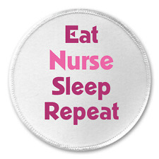 "Eat Nurse Sleep Repeat 3"" Sew On Patch Nursing"