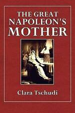 NEW The Great Napoleon's Mother by Clara Tschudi