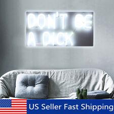 Don't Be A Dick Neon Sign Light LED Art Visual Artwork Club Bar Wall Lamp Decor