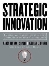 Strategic Innovation: Embedding Innovation as a Core Competency in Your Organiza