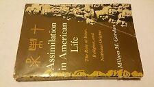 Assimilation American Life Role of Race, Religion National Origins Milton Gordon