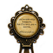 """Alice in Wonderland """"You're entirely bonkers.."""" Bookmark"""