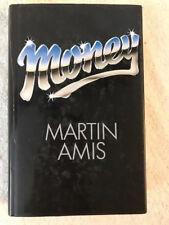 FIRST EDITION MARTIN AMIS - MONEY  FINE IN DJ CAPE 1984