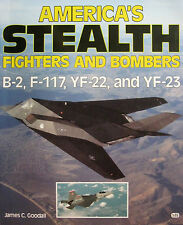 AMERICA´S STEALTH FIGHTERS AND BOMBERS (USAirForce/Boeing/NorthropB-2F-117YF-23)