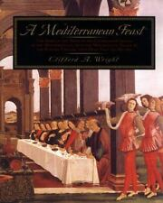 A Mediterranean Feast : The Story of the Birth of the Celebrated Cuisines of th…