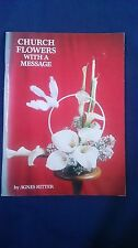 Vintage Floristry Book CHURCH FLOWERS WITH A MESSAGE Agnes Ritter SIGNED Designs