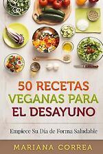 50 RECETAS VEGANAS para el DESAYUNO : Empiece Su Dia de Forma Saludable by...