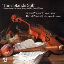 Time Stands Still - Elizabethan & Jacobean Songs and Keyboard Music, Simon Ponsf