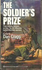 THE SOLDIER'S PRIZE Dan Cragg - NOVEL - VIETNAM WAR 1968 TET OFFENSIVE IN SAIGON