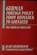 German Historical Foreign Policy From Bismarck To Adenauer Reference Book