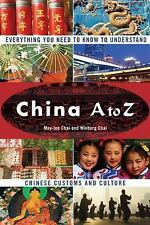 China A to Z: Everything You Need to Know to Understand Chinese Customs and Cult