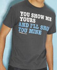 XPLICIT Mens 100% Cotton T-Shirt YOU SHOW ME YOURS I'LL SHOW YOU MINE £7.99