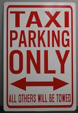 "METAL STREET SIGN "" TAXI PARKING ONLY "" CHECKER CAB FORD CHEVY PLYMOUTH DODGE"