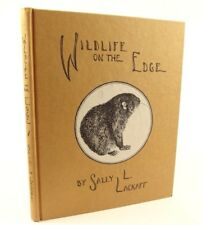Signed, limited to 1000, 1st ed..Wildlife on the Edge - Lackaff.Left Coast Group