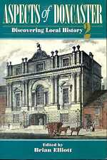 Elliott, Brian A.(editor) ASPECTS OF DONCASTER :  DISCOVERING LOCAL HISTORY VOLU