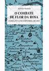 O COMBATE DE FLOR DA ROSACONFLITO LUSO-ESPANHOL DE 1801. ENVÍO URGENTE (ESPAÑA)