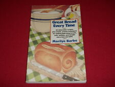 Great Bread Every Time Recipes Bread Muffins Rolls Doughs By Marilyn Barbe
