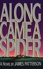 Alex Cross: Along Came a Spider No. 1 by James Patterson (1993, Hardcover)