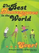 Best Dance Moves in the World . . . Ever!: 100 New and Classic Moves and How to