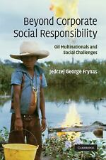 Beyond Corporate Social Responsibility: Oil Multinationals And Social Challen...