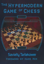 The Hypermodern Game of Chess (Chess Book)