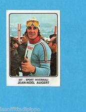 CAMPIONI dello SPORT 1973/74-Figurina n.337- AUGERT - FRANCIA -SCI-Rec