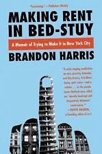 Making Rent in Bed-Stuy : A Memoir of Class Warfare in America's Most...