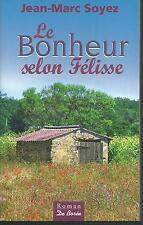 Le bonheur selon Felisse.Jean-Marc SOYEZ.De Boree  S010
