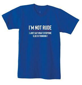 I'M NOT RUDE Tshirt Tee Shirt Mens Funny Rude Sarcastic Joke Novelty Gift Women