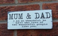 Mum & Dad I am so thankful to have the love Shabby Vintage Chic Sign