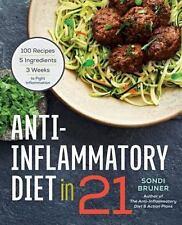 ANTI-INFLAMMATORY DIET 21 DAYS Sondi Bruner NEW cookbook book arthritis health