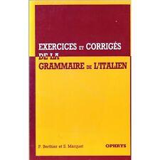 EXERCICES ET CORRIGES DE LA GRAMMAIRE DE L'ITALIEN / BERTHIER et MARQUET Ophrys