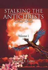 Stalking the Antichrists Volume 1 : And Their False Nuclear Prophets, Nuclear...