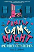 Family Game Night and Other Catastrophes by Lambert, Mary E.
