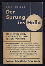 Kurt Hiller - Der Sprung ins Helle. ERSTE AUSGABE 1932 - signiert!
