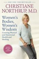 Women's Bodies, Women's Wisdom : Creating Physical and Emotional Health and Heal