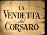 REVENGE OF THE PIRATES AKA La Vendetta Del Cosaro-Maria Montez   region free dvd
