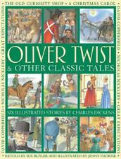 Oliver Twist & Other Classic Tales: Six Illustrated Stories by Charles Dickens b