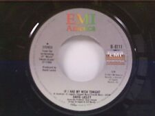"""DAVID LASLEY """"IF I HAD MY WISH TONIGHT / THERE'S GOT TO BE SOMEBODY"""" 45"""