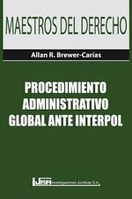 Procedimiento Administrativo Global Ante Interpol (Paperback or Softback)